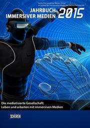 Jahrbuch immersiver Medien 2015