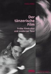Der tänzerische Film.