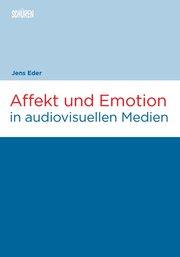 Affekt und Emotion in audiovisuellen Medien