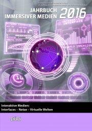 Jahrbuch immersiver Medien 2016