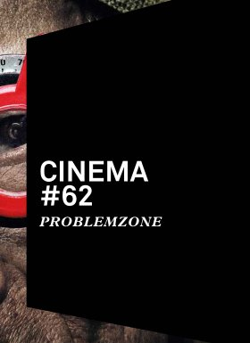 Cinema 62: Problemzone