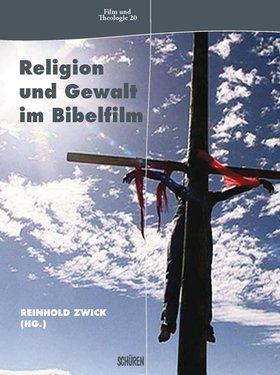 Religion und Gewalt im Bibelfilm