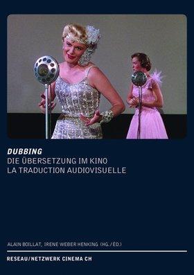 DUBBING. Die Übersetzung im Kino - La Traduction audiovisuelle
