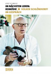 Im nächsten Leben: Komödie. Volker Schlöndorff im Gespräch