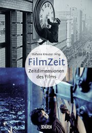 Filmzeit – Zeitdimensionen des Films