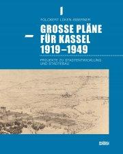 Große Pläne für Kassel 1919 bis 1949