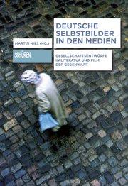 Deutsche Selbstbilder in den Medien