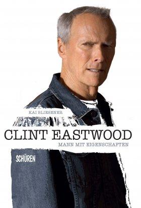 Clint Eastwood – Mann mit Eigenschaften