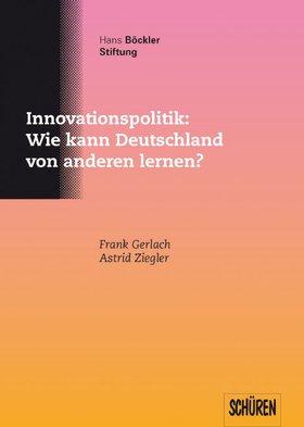 Innovationspolitik: Wie kann Deutschland von anderen lernen?