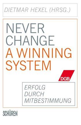 Never change a winning system - Erfolg durch Mitbestimmung