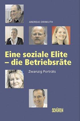 Eine soziale Elite – die Betriebsräte. 20 Portraits