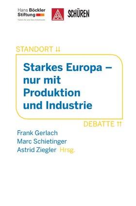 Starkes Europa – nur mit Produktion und Industrie