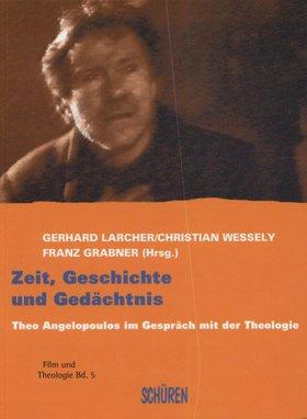 Zeit, Geschichte und Gedächtnis. Theo Angelopoulos im Gespräch mit der Theologie