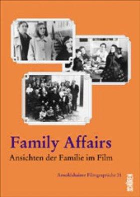 Family Affairs.  Ansichten der Familie im Film