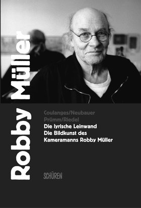 Die lyrische Leinwand. Die Bildkunst des  Kameramanns Robby Müller