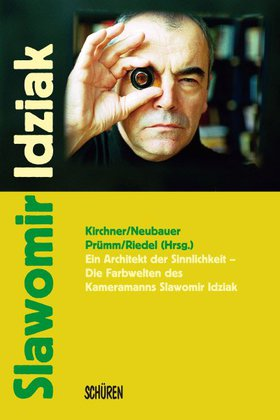 Ein Architekt der Sinnlichkeit. Die Farbwelten des Kameramanns Slawomir Idziak