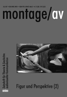 Figur und Perspektive (2) [Montage AV 1/2007]