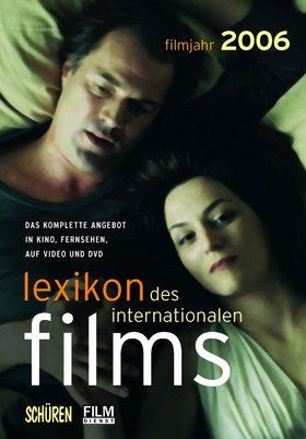 Lexikon des internationalen Films - Filmjahr 2006