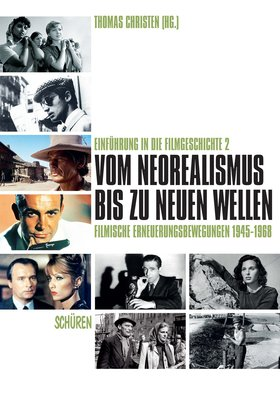 Vom Neorealismus bis zu den Neuen Wellen: Filmische Erneuerungsbewegungen 1945–1968