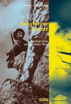 Bergführer Lorenz - Karriere eines missglückten Films