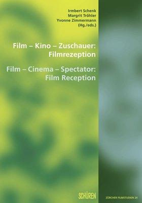 Film – Kino – Zuschauer: Filmrezeption Film – Cinema – Spectator: Film Reception