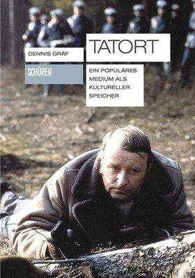 Tatort. Ein populäres Medium als kultureller Speicher