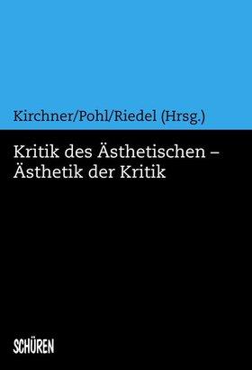 Kritik des Ästhetischen – Ästhetik der Kritik