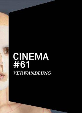 Cinema 61: Verwandlung