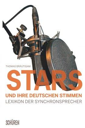 Stars und ihre deutschen Stimmen.  Das Lexikon der Synchronsprecher