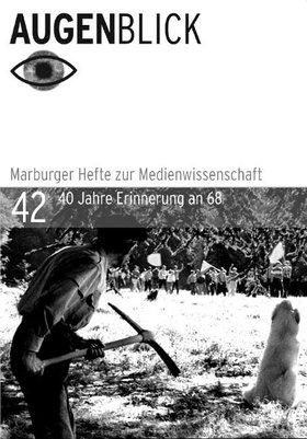 40 Jahre Mai 68 - Mythos und mediale Erinnerung