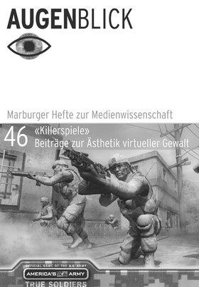 "\""Killerspiele\""  Beiträge zur Ästhetik virtueller Gewalt"