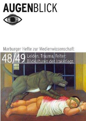 Leiden, Trauma, Folter: Bildkulturen des Irakkriegs