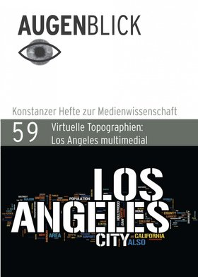 Virtuelle Topographien: Los Angeles multimedial