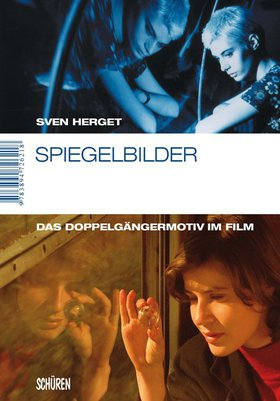 Spiegelbilder. Das Doppelgängermotiv im Film