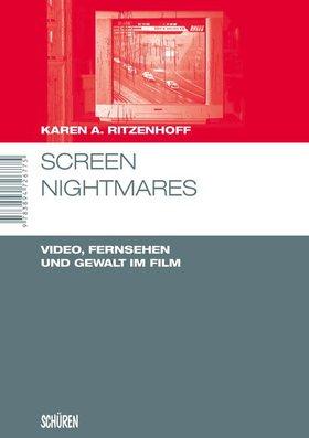 Screen Nightmares. Video,  Fernsehen und Gewalt im Film