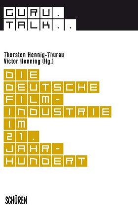 Guru Talk: Die deutsche Filmindustrie im  21. Jahrhundert