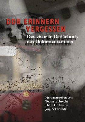 DDR – Erinnern, Vergessen