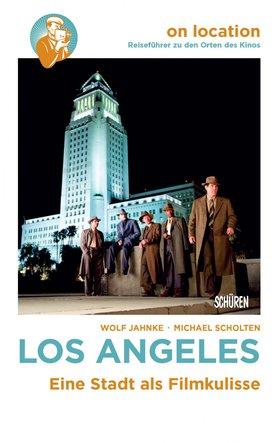 Los Angeles – Eine Stadt als Filmkulisse