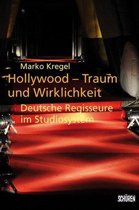 Hollywood – Traum und Wirklichkeit