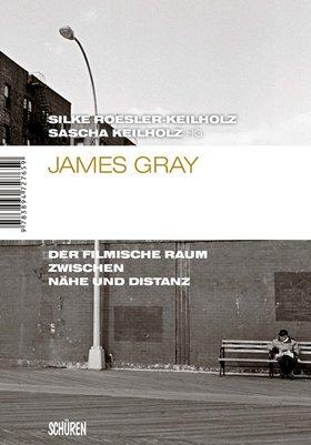 James Gray. Der filmische Raum zwischen Nähe und Distanz