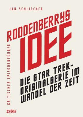 Roddenberrys Idee: Die Star Trek-Originalserie im Wandel der Zeit