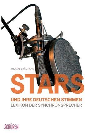 Stars und ihre deutschen Stimmen.  Lexikon der Synchronsprecher