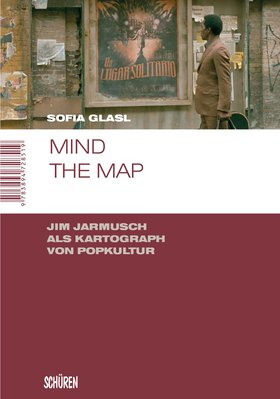 Mind the map. Jim Jarmusch als Kartograph von Popkultur