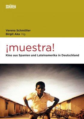 ¡muestra! Kino aus Spanien und Lateinamerika in Deutschland