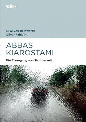 Abbas Kiarostami Die Erzeugung von Sichtbarkeit