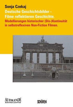 Deutsche Geschichtsbilder - Filme reflektieren Geschichte [Aufblende 16]