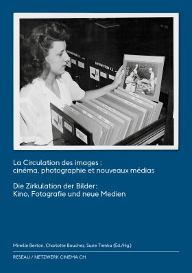 La Circulation des images/ Die Zirkulation der Bilder